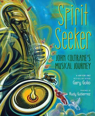 Spirit Seeker By Golio, Gary/ Gutierrez, Rudy (ILT)